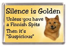 "Finnish Spitz Dog Fridge Magnet ""Silence is Golden unless you ...."" by Starprint"