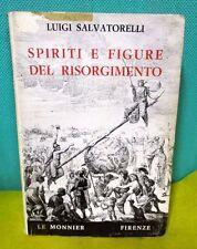 Salvatorelli SPIRITI E FIGURE DEL RISORGIMENTO - Le Monnier 1962