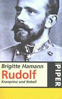 Rudolf, Kronprinz und Rebell von Hamann, Brigitte | Buch | Zustand gut