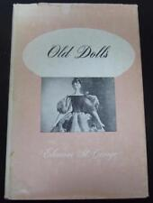 Old Dolls Eleanor George 1950 Hardcover HC