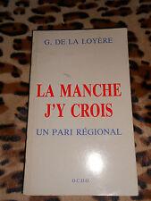 LA MANCHE J'Y CROIS, un parie régional - G. de la Loyère - O.C.D.O. 1985