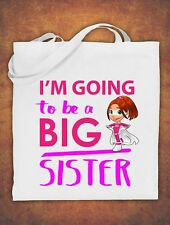 I'm going to be a Big Sister Birthday baby  kids Tote Bag  Cotton White