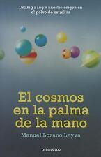 El cosmos en la palma de la mano Spanish Edition