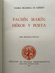 Puerto Rico 1967, PACHIN MARIN HEROE Y POETA, Patricia Figueroa de Cifredo 220pg