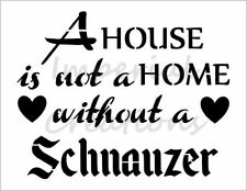 """""""SCHNAUZER HOME"""" House Dog Breed Quote 8.5"""" x 11"""" Stencil Plastic Sheet NEW S299"""