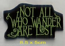 Not all who wander are lost Motorcycle Embroidered Patch