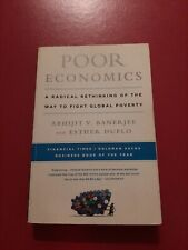 Poor Economics: A Radical Rethinking of the Way to Fight Global Poverty - GOOD