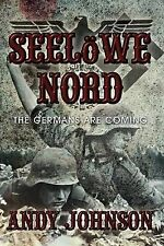 Seelöwe Nord: The Germans Are Coming, Good Condition Book, Johnson, Andy, ISBN 9