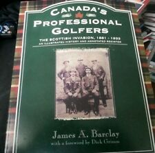 Canada's Professional Golfers: The Scottish Invasion, 1881 - 1933 and Register