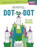 Moore Gareth-Mindful Dot-To-Dot (US IMPORT) BOOK NEW