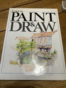 Learn To Paint And Draw. Parragon
