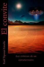 NEW El convite: Las cronicas de un extraterrestre (Volume 1) (Spanish Edition)