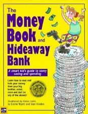 The Money Book and Hideaway Bank : A Smart Kid's Guide to Savvy Saving and Spend