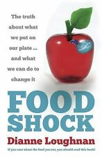 Food Shock: The Truth About What We Put On Our Plate ... And What We Can Do To C