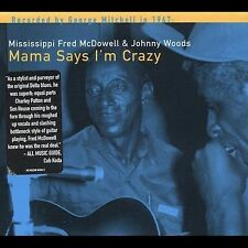 DAMAGED ARTWORK CD Johnny Woods, Fred Mcdowell: Mama Says I'm Crazy