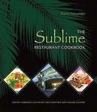 The Sublime Restaurant Cookbook: Florida's Ultimate Destination for Vegan Cuisi