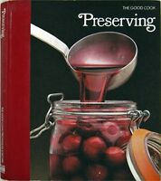Preserving (The Good Cook Techniques & Recipes Ser