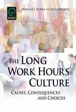 The Long Work Hours Culture: Causes, Consequences and Choices-ExLibrary