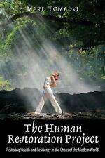The Human Restoration Project: Restoring Health, Tomaski, Mare,,