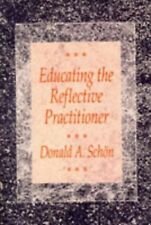 Educating the Reflective Practitioner: Toward a New Design for Teach... NEW BOOK