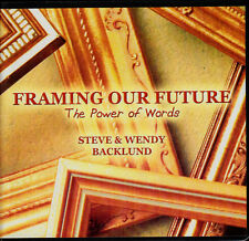 D4 framing our future the power of words  - Steve & Wendy Backlund 6 CDS