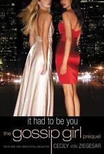 Gossip Girl: It Had to Be You: The Gossip Girl Prequel (Gossip Girl Novels), von