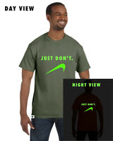 NIKE JUST DON'T PARODY HUMOR FUNNY  GIFT TEE T-SHIRT glow in the dark
