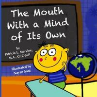 The Mouth with a Mind of Its Own (Paperback or Softback)