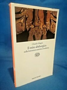 Magris, Il mito absburgico. Letteratura austriaca moderna Einaudi Tascabili 1996