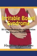 Irritable Bowel Syndrome : Ibs Symptoms, Remedies and Prevention: the...