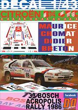 DECAL 1/43 CITROEN BX 4TC M.CHOMAT ACROPOLIS R. 1986  DnF (07)