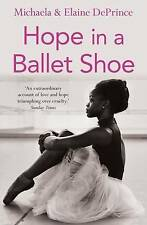 Hope in a Ballet Shoe: Orphaned by War, Saved by Ballet: an Extraordinary...