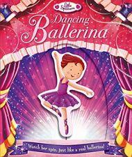 Dancing Ballerina: Watch Her Spin, Just Like a Real Ballerina!-Igloo Books Ltd