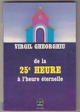 De la 25e heure à l'heure éternelle Virgil Gheorghiu