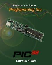Beginner's Guide to Programming the PIC32, Kibalo, Thomas, Good Book
