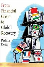 NEW - From Financial Crisis to Global Recovery by Desai, Padma