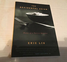 The Accidental Asian : Notes of a Native Speaker by Eric Liu (1999, Paperback)