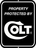Protected By COLT Firearms 9 x 12 Aluminum Sign