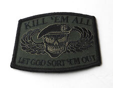 Kill Em them All Let God Sort Em Out Subdued Embroidered Patch 2.5 x 3.2 inches