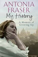 My History: A Memoir of Growing Up, By Fraser, Lady Antonia,in Used but Acceptab