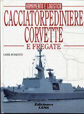 CACCIATORPEDINIERE CORVETTE E FREGATE armamento e logistica - Camil Busquets