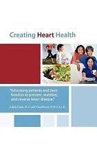 Creating Heart Health by Vinod Kumar and Ashish Gupta (2011, Paperback)