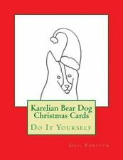 Karelian Bear Dog Christmas Cards : Do It Yourself by Gail Forsyth (2015,.