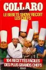 Collaro présente Le Bebete Show reçoit les Chefs - 104 recettes Faciles - 1985
