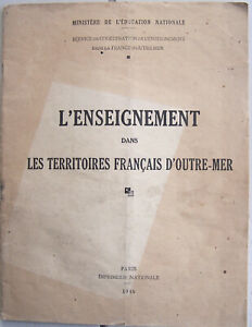 L'ENSEIGNEMENT dans les Territoires Français d'OUTRE-MER 1946 Afrique Asie.. BE