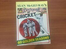 Alan McGilvray's Backpage Of Cricket. 60 Golden Seasons. (1989).