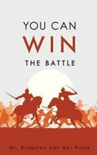 You Can Win the Battle (Paperback or Softback)
