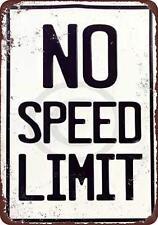 "No Speed Limit Rustic Retro Metal Sign 8"" x 12"""