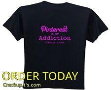 SALE!! Tshirt - Pinterest is my Addiction
