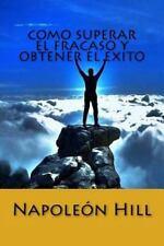 Como Superar el Fracaso y Obtener el Exito (Spanish Edition) by Napoleón Hill...